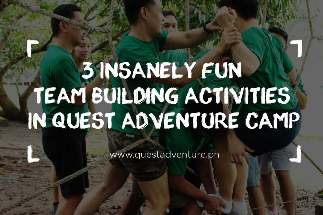 3 Insanely Fun Team Building Activities On Quest Adventure